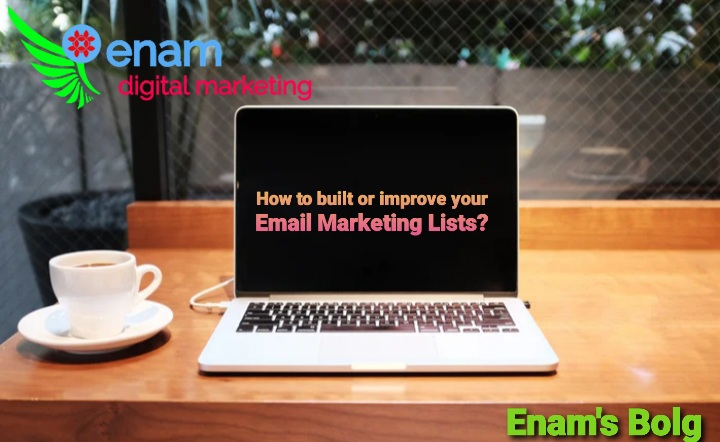 How to Built or Improve your Email Marketing List?