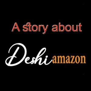 A story about Deshi Amazon